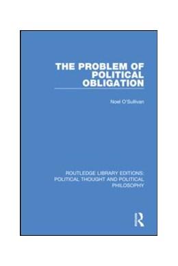Abbildung von O'Sullivan   The Problem of Political Obligation   1. Auflage   2019   44   beck-shop.de