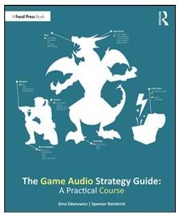 Abbildung von Zdanowicz / Bambrick | The Game Audio Strategy Guide | 2019 | A Practical Course