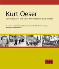"Kurt Oeser - Gemeindepfarrer und erster ""Umweltpfarrer"" Deutschlands | Oeser / Rühlig / Hecht, 2008 | Buch (Cover)"