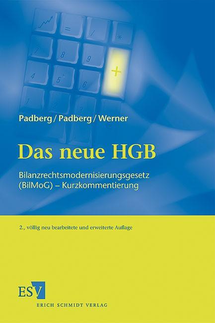 Das neue HGB | Padberg / Werner | 2., völlig neu bearbeitete und erweiterte Auflage, 2009 | Buch (Cover)