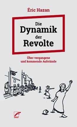Abbildung von Hazan | Die Dynamik der Revolte | 1. Auflage | 2019 | beck-shop.de