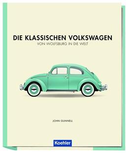 Abbildung von Gunnell | Die klassischen Volkswagen | 1. Auflage | 2019 | beck-shop.de