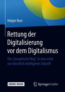 Abbildung von Rust   Rettung der Digitalisierung vor dem Digitalismus   1. Auflage   2019   beck-shop.de