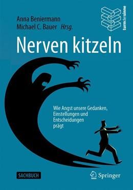 Abbildung von Beniermann / Bauer | Nerven kitzeln | 2019 | Wie Angst unsere Gedanken, Ein...