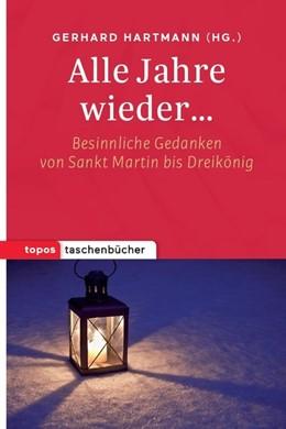 Abbildung von Hartmann | Alle Jahre wieder... | 2019 | Besinnliche Gedanken von Sankt...