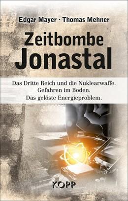 Abbildung von Mayer / Mehner | Zeitbombe Jonastal | 2019 | Das Dritte Reich und die Nukle...
