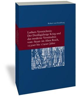 Abbildung von Friedeburg | Luthers Vermächtnis: Der Dreißigjährige Krieg und das moderne Verständnis vom