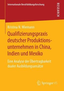 Abbildung von Wiemann | Qualifizierungspraxis deutscher Produktionsunternehmen in China, Indien und Mexiko | 2019 | Eine Analyse der Übertragbarke...
