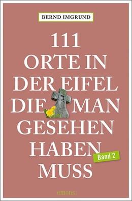 Abbildung von Imgrund   111 Orte in der Eifel, die man gesehen haben muss   1. Auflage   2019   beck-shop.de