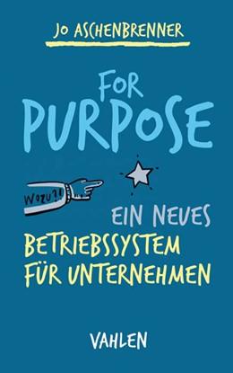 Abbildung von Aschenbrenner | For Purpose | 1. Auflage | 2019 | beck-shop.de