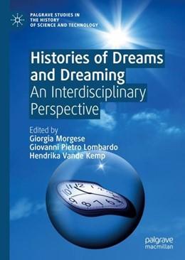 Abbildung von Morgese / Pietro Lombardo / Vande Kemp | Histories of Dreams and Dreaming | 1st ed. 2019 | 2019 | An Interdisciplinary Perspecti...
