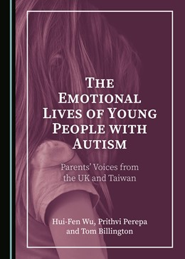 Abbildung von Wu / Perepa / Billington | The Emotional Lives of Young People with Autism | 2019 | Parents' Voices from the UK an...