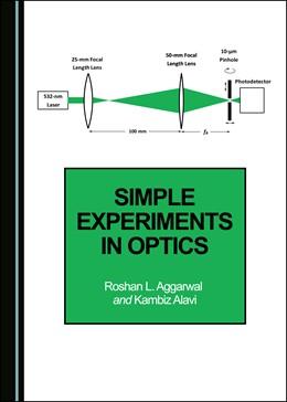 Abbildung von Aggarwal / Alavi | Simple Experiments in Optics | 1. Auflage | 2019 | beck-shop.de