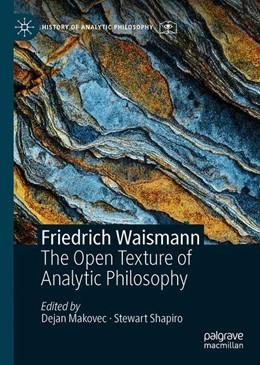 Abbildung von Makovec / Shapiro | Friedrich Waismann | 1st ed. 2019 | 2019 | The Open Texture of Analytic P...