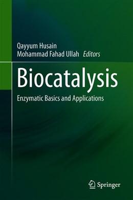 Abbildung von Husain / Ullah | Biocatalysis | 1st ed. 2019 | 2019 | Enzymatic Basics and Applicati...
