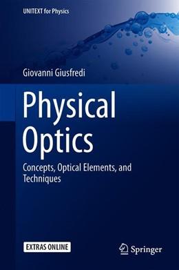 Abbildung von Giusfredi | Physical Optics | 1st ed. 2019 | 2019 | Concepts, Optical Elements, an...