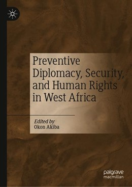 Abbildung von Akiba | Preventive Diplomacy, Security, and Human Rights in West Africa | 1st ed. 2020 | 2020