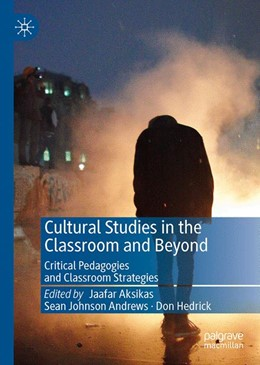 Abbildung von Aksikas / Andrews / Hedrick | Cultural Studies in the Classroom and Beyond | 1st ed. 2019 | 2020 | Critical Pedagogies and Classr...