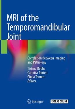 Abbildung von Robba / Tanteri   MRI of the Temporomandibular Joint   1st ed. 2020   2019   Correlation Between Imaging an...