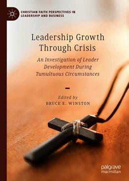 Abbildung von Winston | Leadership Growth Through Crisis | 1st ed. 2020 | 2019 | An Investigation of Leader Dev...