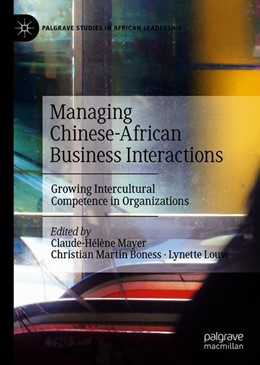Abbildung von Mayer / Louw / Boness | Managing Chinese-African Business Interactions | 1st ed. 2019 | 2019 | Growing Intercultural Competen...