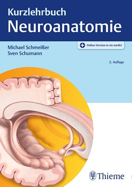 Abbildung von Schmeißer / Schumann | Kurzlehrbuch Neuroanatomie | 2. vollständig überarbeitete Auflage | 2020