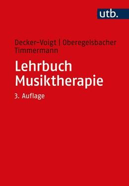 Abbildung von Decker-Voigt / Oberegelsbacher / Timmermann | Lehrbuch Musiktherapie | 3. Auflage | 2020
