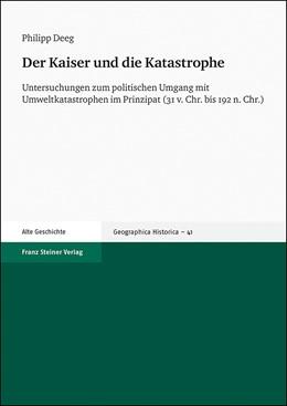 Abbildung von Deeg | Der Kaiser und die Katastrophe | 1. Auflage | 2019 | beck-shop.de