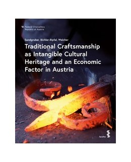 Abbildung von Sandgruber / Bichler-Ripfel / Walcher   Traditional Craftsmanship as Intangible Cultural Heritage and an Economic Factor in Austria   2019   Study of the Austrian Commissi...