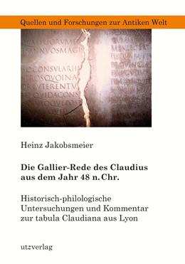 Abbildung von Jakobsmeier | Die Gallier-Rede des Claudius aus dem Jahr 48 n. Chr. | 1. Auflage | 2019 | 63 | beck-shop.de