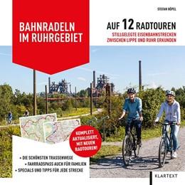 Abbildung von Höpel | Bahnradeln im Ruhrgebiet | 2019 | Auf 12 Radtouren stillgelegte ...