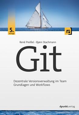 Abbildung von Preißel / Stachmann | Git | 5. akt. u. erw. Aufl. | 2019 | Dezentrale Versionsverwaltung ...