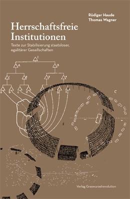 Abbildung von Haude / Wagner   Herrschaftsfreie Institutionen   1. Auflage   2019   beck-shop.de