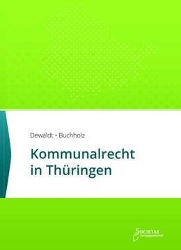 Abbildung von Dewaldt / Buchholz | Kommunalrecht in Thüringen | 7. Auflage | 2019 | beck-shop.de