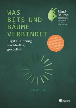 Abbildung von Höfner / Frick | Was Bits und Bäume verbindet | 2019 | Digitalisierung nachhaltig ges...