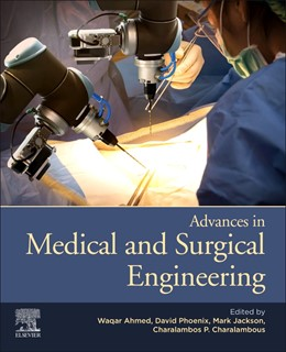 Abbildung von Ahmed / Phoenix / Jackson / Charalambous | Advances in Medical and Surgical Engineering | 2020
