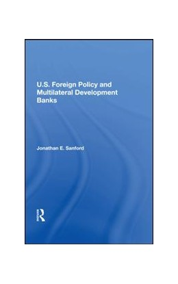 Abbildung von Sanford | U.S. Foreign Policy And Multilateral Development Banks | 2019