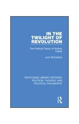Abbildung von McCulloch | In the Twilight of Revolution | 2019 | The Political Theory of Amilca... | 39