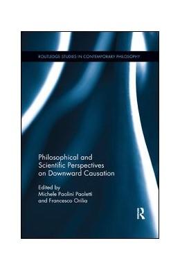 Abbildung von Paolini Paoletti / Orilia | Philosophical and Scientific Perspectives on Downward Causation | 1. Auflage | 2019 | beck-shop.de