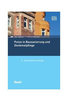 Abbildung von Dettmering / Kollmann | Putze in Bausanierung und Denkmalpflege | 3. Auflage | 2019 | beck-shop.de