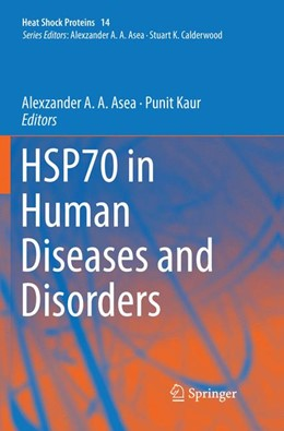 Abbildung von Asea / Kaur | HSP70 in Human Diseases and Disorders | Softcover reprint of the original 1st ed. 2018 | 2018 | 14