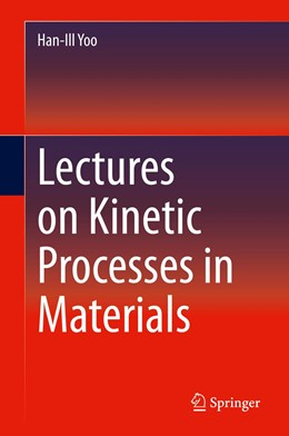 Abbildung von Yoo | Lectures on Kinetic Processes in Materials | 1st ed. 2020 | 2020