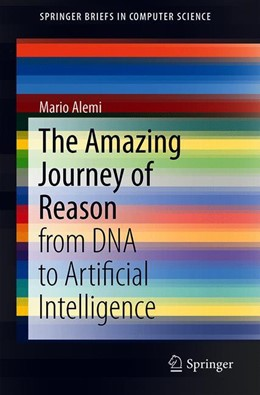 Abbildung von Alemi | The Amazing Journey of Reason | 1st ed. 2020 | 2019 | from DNA to Artificial Intelli...