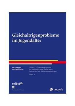 Abbildung von Dresbach / Döpfner | Gleichaltrigenprobleme im Jugendalter | 2020 | SELBST – Therapieprogramm für ...