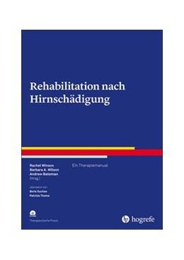 Abbildung von Winson / Wilson / Bateman | Rehabilitation nach Hirnschädigung | 2020 | Ein Therapiemanual