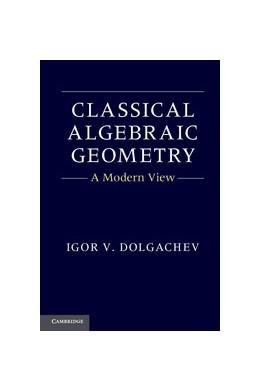 Abbildung von Dolgachev | Classical Algebraic Geometry | 2012 | A Modern View