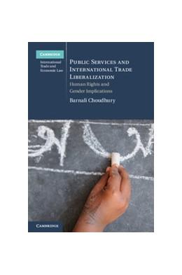 Abbildung von Choudhury   Public Services and International Trade Liberalization   2012   Human Rights and Gender Implic...