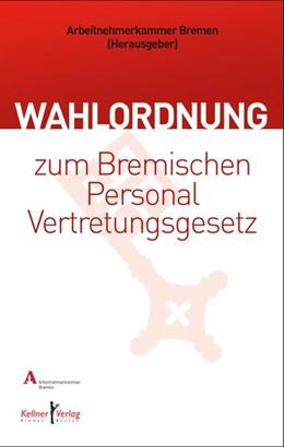 Abbildung von Arbeitnehmerkammer Bremen | Wahlordnung zum Bremischen Personalvertretungsgesetz | 2019