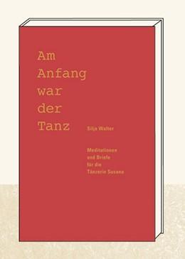 Abbildung von Walter | Am Anfang war der Tanz | 1. Auflage | 2019 | beck-shop.de