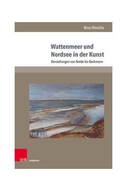 Abbildung von Hinrichs   Wattenmeer und Nordsee in der Kunst   2. Auflage   2019   beck-shop.de